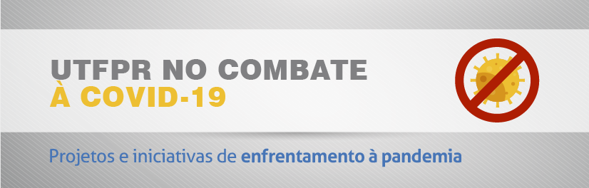 UTFPR NO COMBATE AO CORONAVÍRUS
