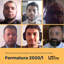 Formatura de Tecnologia em Sistemas de Telecomunicações 2020/1 - UTFPR Curitiba