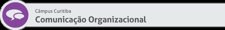 Comunicação Organizacional CT
